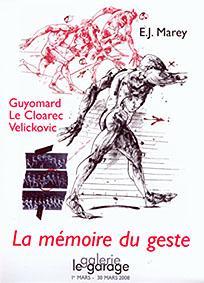 La mémoire du geste Galerie Le Garage 2008
